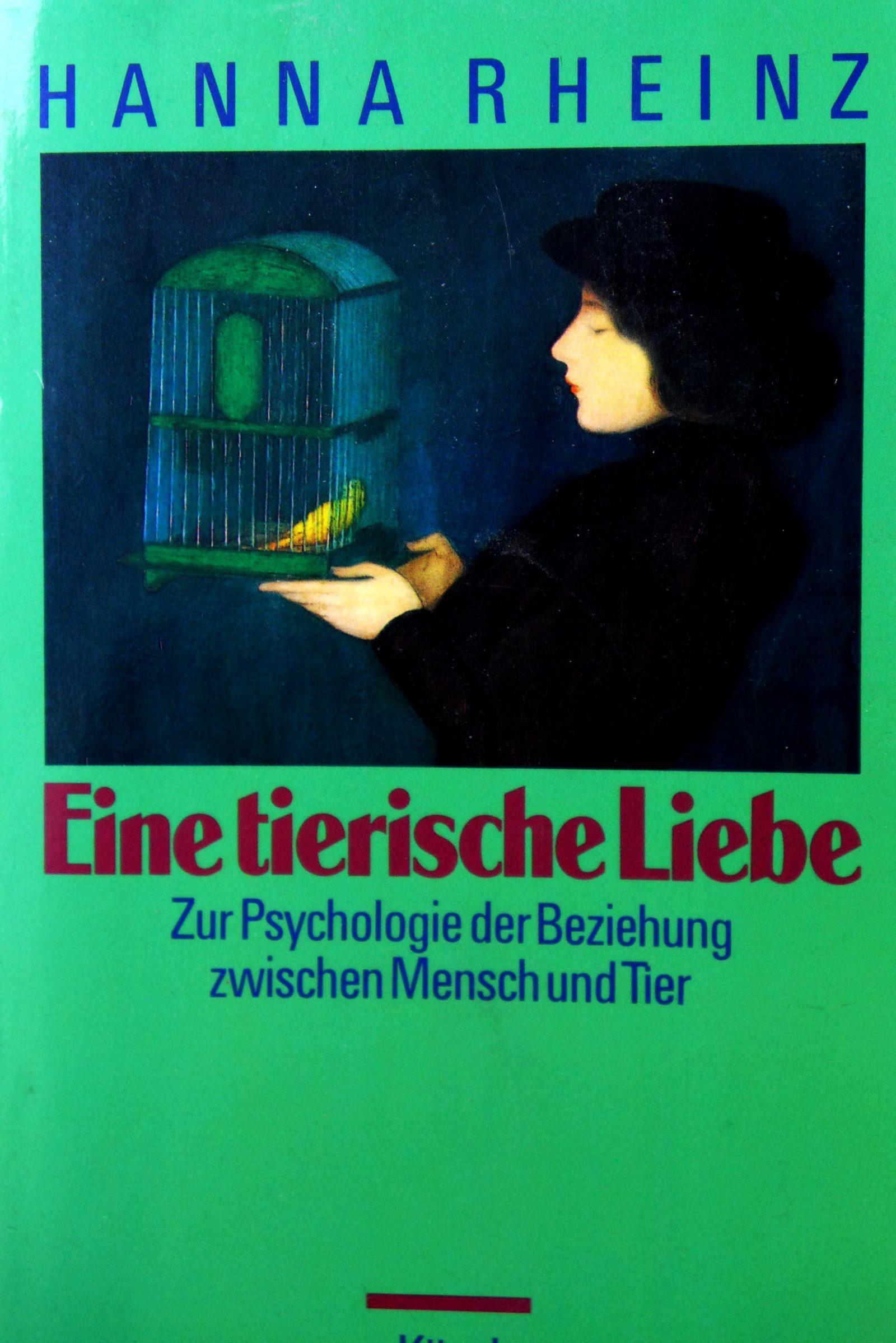 Hanna Rheinz: Eine tierische Liebe - Zur Psychologie der Beziehung zwischen Menschen und Tieren, München 1994 Verlag Kösel, heute RandomHouse
